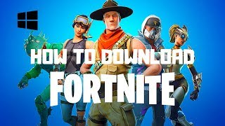 How To Install Fortnite Battle Royale 2018 Free to Any PC Windows 10/8/7