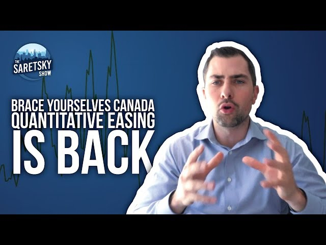 Brace yourselves Canada, Quantitative Easing is Back