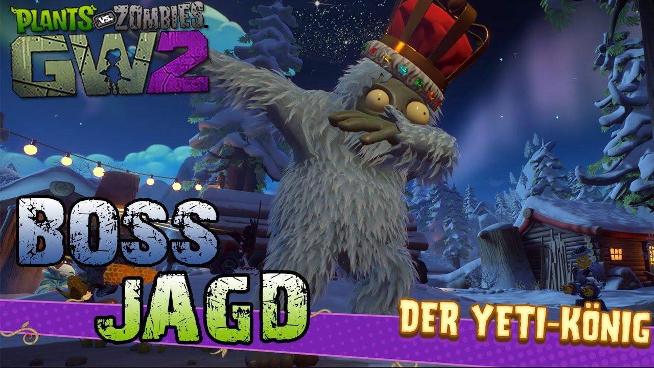 Plants Vs Zombies Gw 2 Der Yeti König Boss Jagd Egowhity Youtube