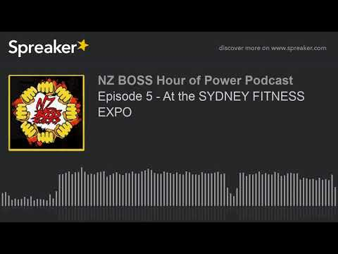 Episode 5 - At the SYDNEY FITNESS EXPO