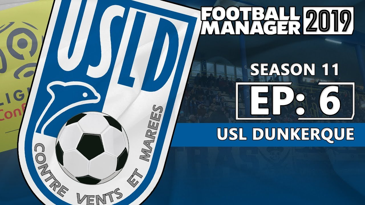 FOOTBALL MANAGER 2019: USL Dunkerque   Season 11 Episode 6   Semi Final Time