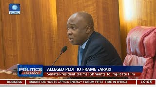 Senate President Bukola Saraki Claims IGP Wants To Implicate Him |Politics Today|