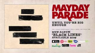 Mayday Parade - Until You're Big Enough