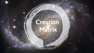 Creation Matrix - Lesson 1.1 - Step into the New You