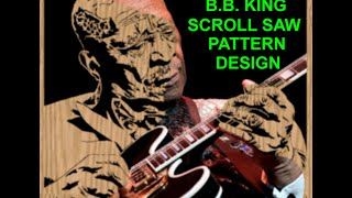 B.b. King Scroll Saw Pattern Done In Time Lapse