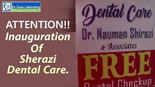 Dentistry: Inauguration of Shirazi dental Care