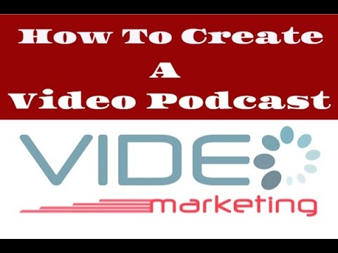 How To Create & Promote Video Podcasts