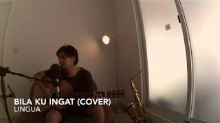 Bila Ku Ingat - Lingua (Cover)