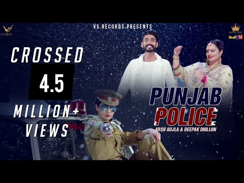 Punjab Police - Full Video 2018 | Arsh Aujla & Deepak Dhillon | Music Empire | VS Records