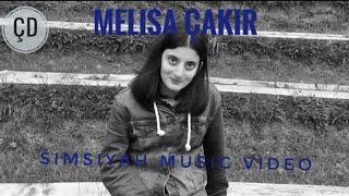 MELISA ÇAKIR - SIMSIYAH (OFFICIAL MUSIC VIDEO)