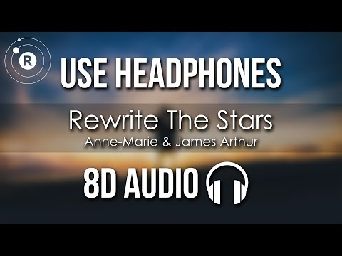 Anne-Marie & James Arthur - Rewrite The Stars (8D AUDIO)