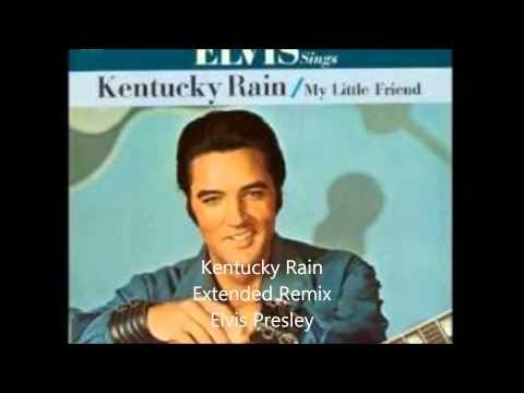 Kentucky Rain Extended Remix Elvis Presley