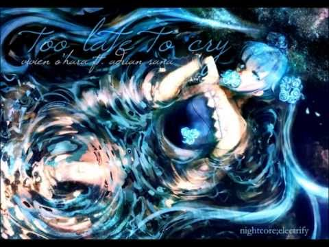 Nightcore - Too Late To Cry [Vivien O'Hara]