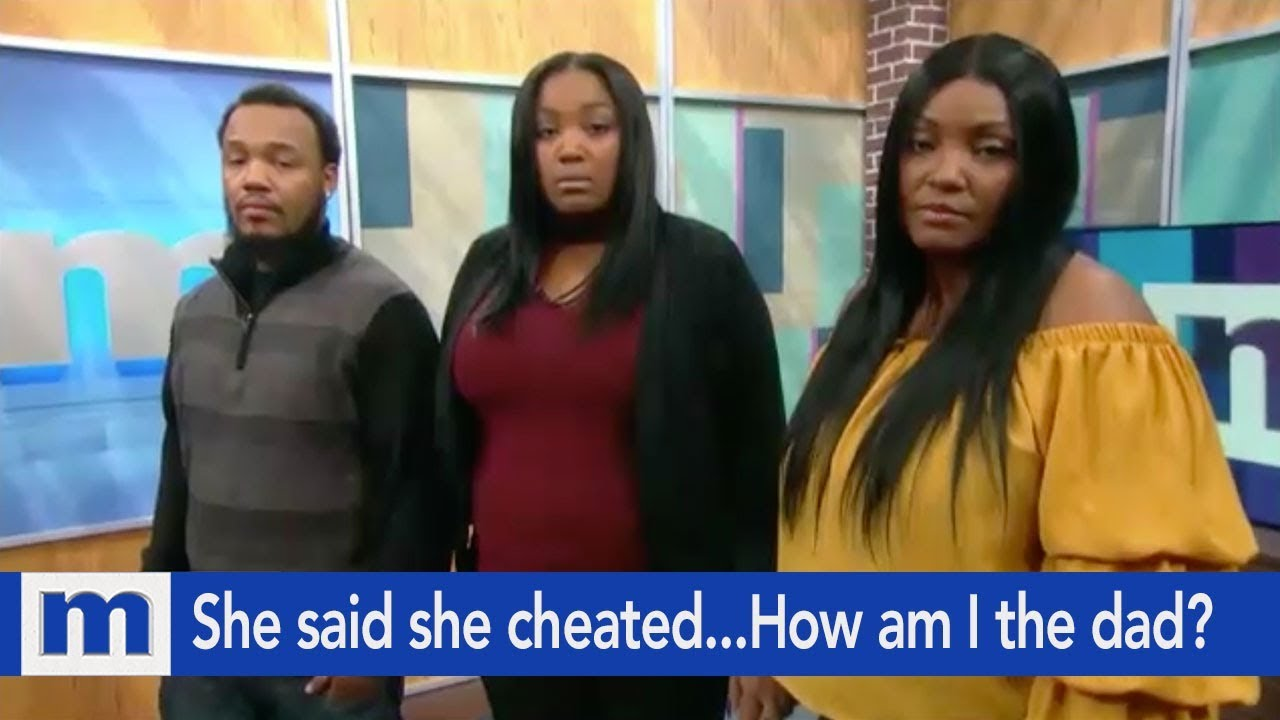 She said she cheated...How am I the dad? | The Maury Show