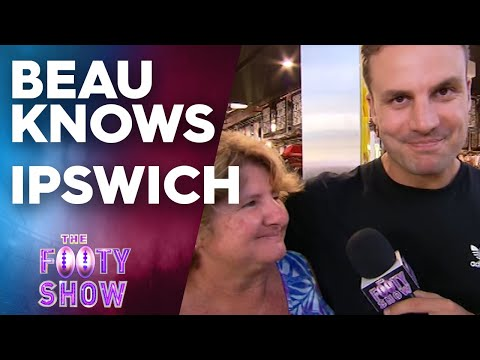 Beau Knows Ipswich | NRL Footy Show
