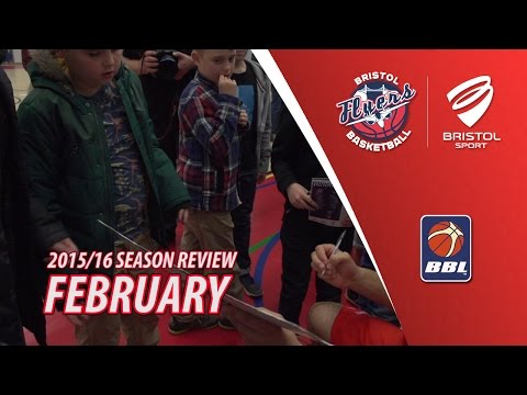 Bristol Flyers Season Review - February 2016