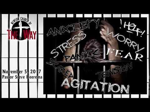 11 05 2017 Anxiety Fear Pastor Steve Heerema Week 2