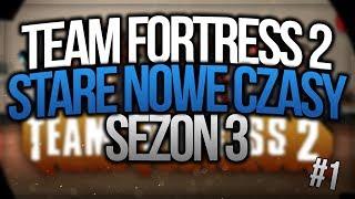 | Team Fortress 2 | Sezon 3 | Stare Nowe Czasy | #01
