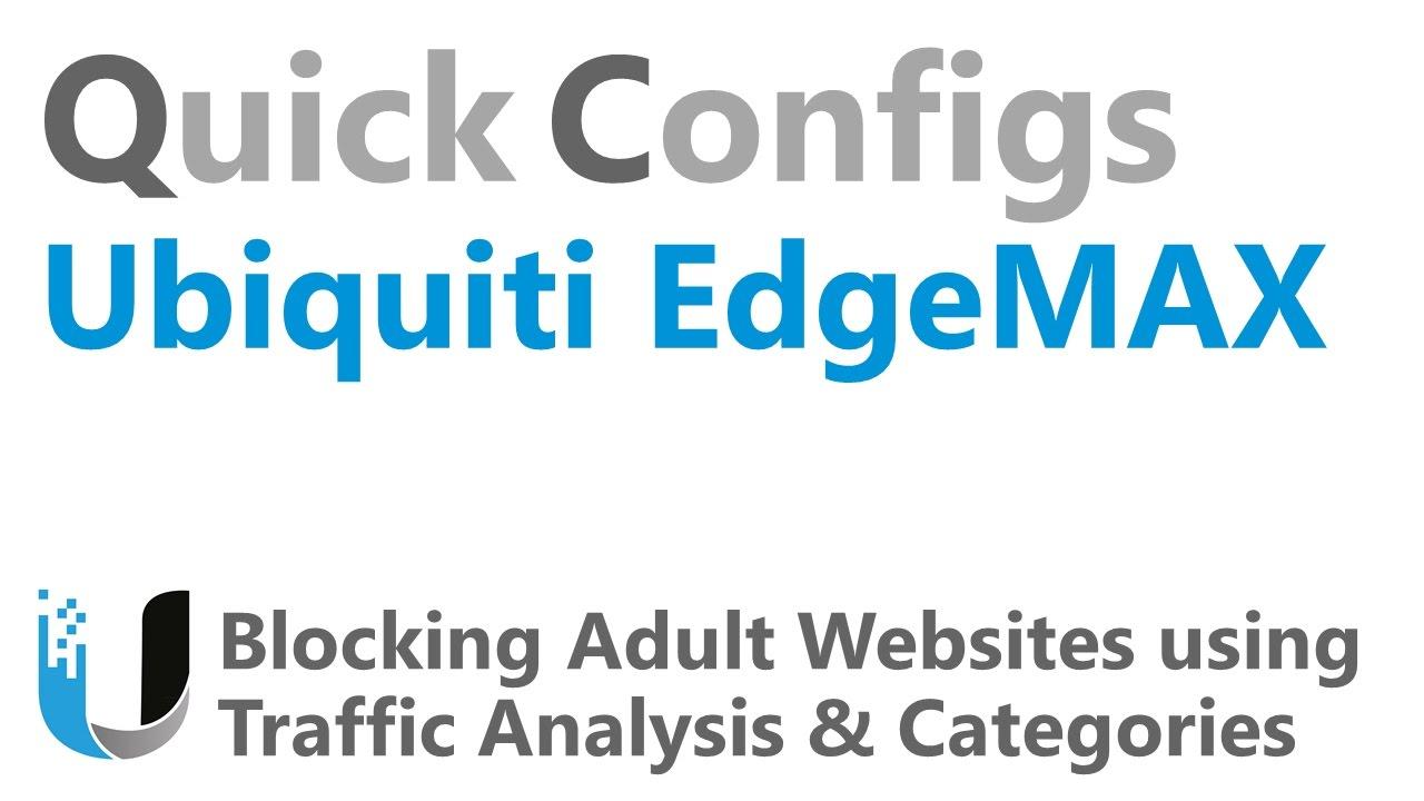 QC Ubiquiti EdgeMAX - Blocking Adult Websites using Traffic Analysis &  Firewall Categories