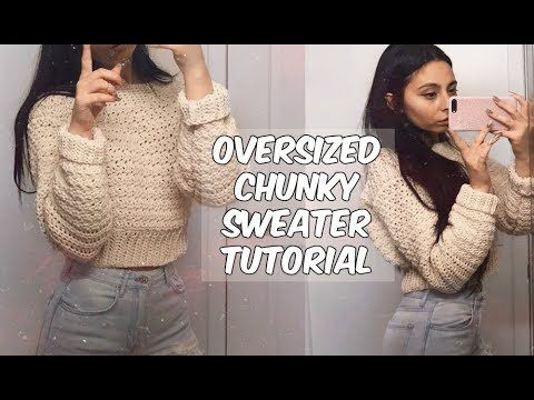 Chunky Crochet Sweater Tutorial Youtube