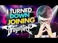 Why I Turned Down DragonForce...