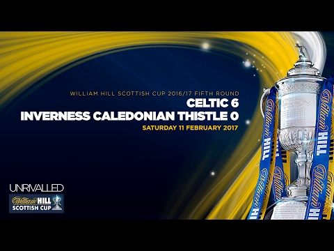 Celtic 6-0 Inverness Caledonian Thistle | William Hill Scottish Cup 2016-17 - Fifth Round
