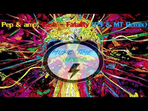 Pep & amp; Rash - Fatality (PartySons & MusicTime Remix)