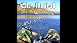The Dirtball INTRO Desert Eagle