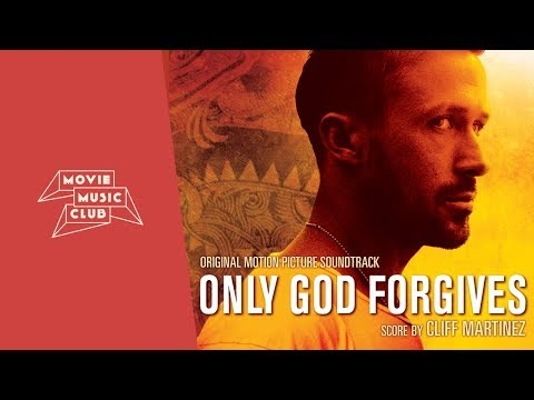 Cliff Martinez - Only God Forgives (Original Soundtrack)