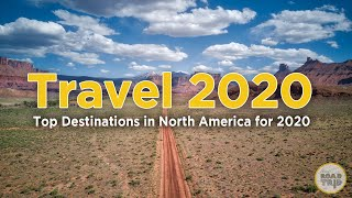 Travel 2020 - Top Travel Destinations in North America for 2020