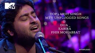 Dua (mtv unplugged version) arijit singh phir mohabbat version ) kabira unplugged) - arjit top 3 unplugge...