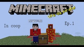 Minecraft Vita da pirata in coop Ep.1