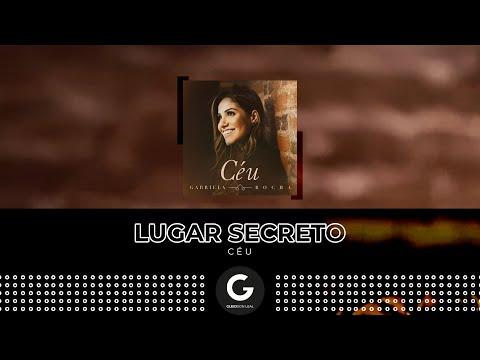 Lugar Secreto (Lyric Vídeo) - Gabriela Rocha [EP Céu]