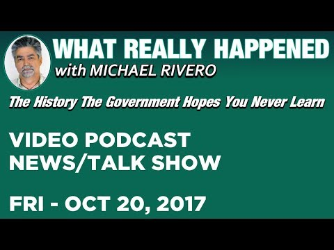 LIVE ► What Really Happened • Michael Rivero • Friday 10/20/17 • Today's News Talk Show