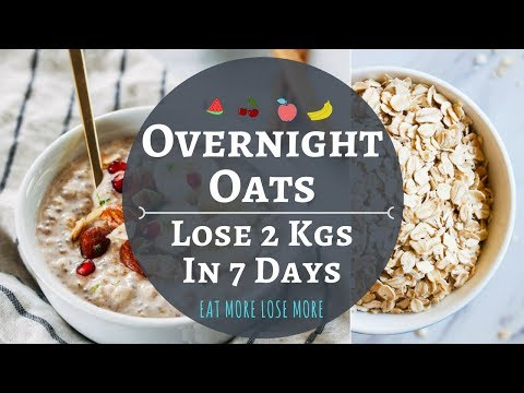 Overnight Oats | Lose 2 Kgs In 1 Week | How To Make Oats Recipes For Weight Loss | Oats Meal Plan