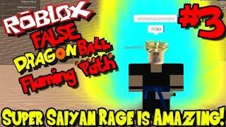 SUPER SAIYAN RAGE IS AMAZING! | Roblox: FALSE Dragon Ball Flaming Path - Episode 3