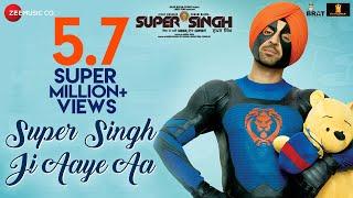 Super Singh Ji Aaye Aa Song | Super Singh