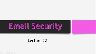 EMAIL SECURITY and EMAIL WORKING PROCESS/ lecture #2