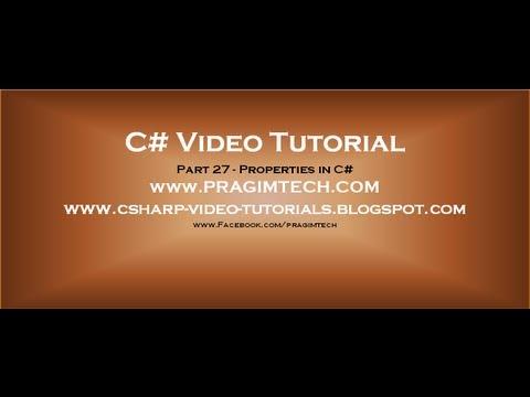 Part 27 - C# Tutorial - Properties in C#.avi