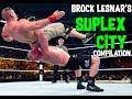Brock Lesnar's Suplex City Compilation