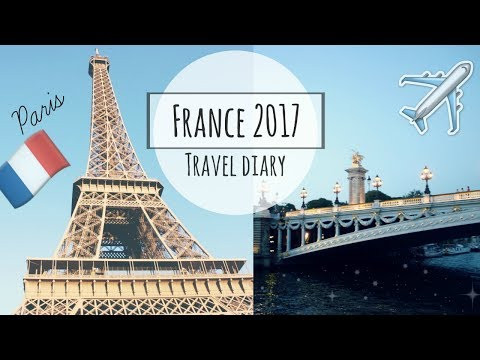 France Travel Diary | 2017