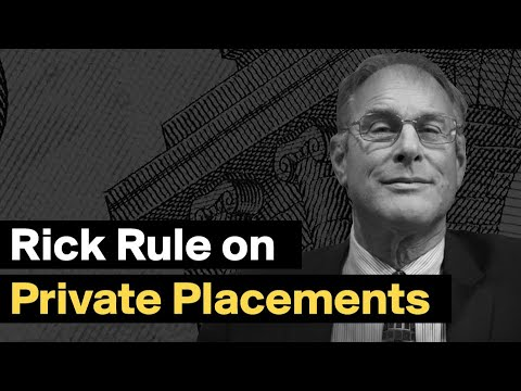 Legendary Mining Investor Rick Rule on the Power of Private Placements