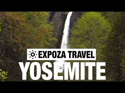 Yosemite Park Vacation Travel Video Guide