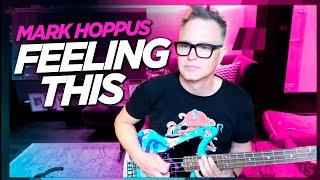 Mark Hoppus performs Feeling This (blink-182) - NEW BASS!