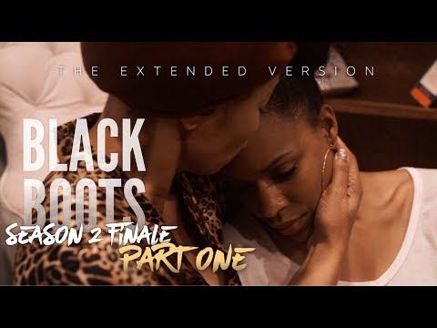 BLACK BOOTS | Ep. #210 | Season 2 Finale Pt. 1 | #ExtendedVersion