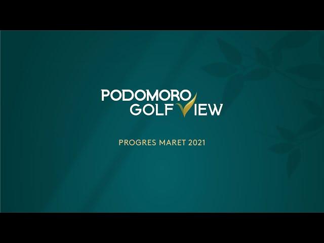 PROGRES PODOMORO GOLF VIEW MARET 2021