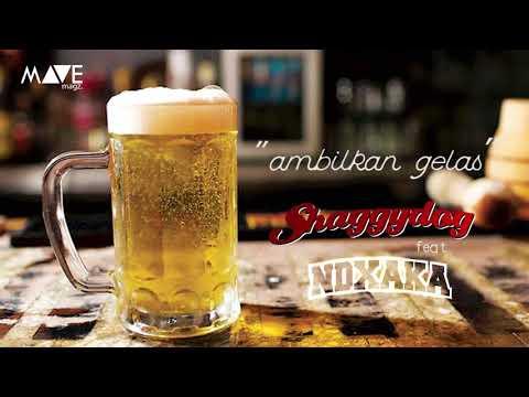 Shaggydog - Ambilkan Gelas (Feat. NDX AKA)