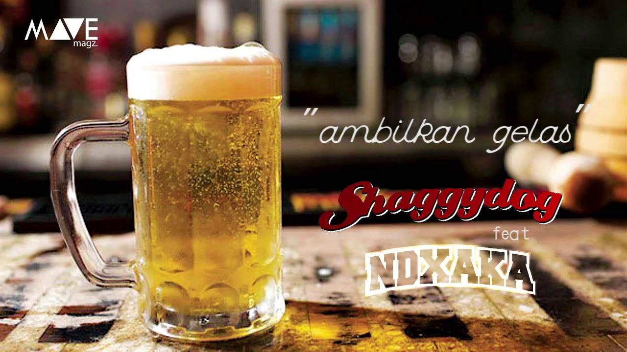 4 51 Mb Download Lagu Shaggydog Ambilkan Gelas Feat Ndx Aka
