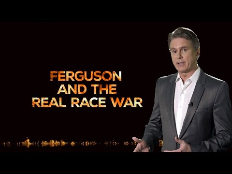 BILL WHITTLE: FERGUSON AND THE REAL RACE WAR