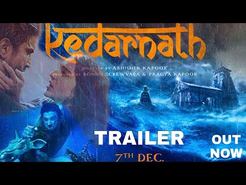 Kedarnath Trailer out Today, Sushant Singh Rajput, Sara ali khan, Abhishek kapoor, Kedarnath Trailer